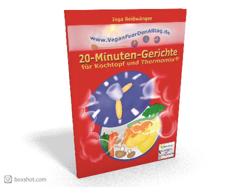 Vegan für den Alltag 20-Minuten-Gerichte für Kochtopf und Thermomix(R) schnell kochen einfach kochen